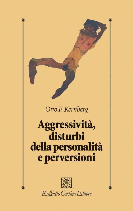 Aggressività, disturbi della personalità e perversioni