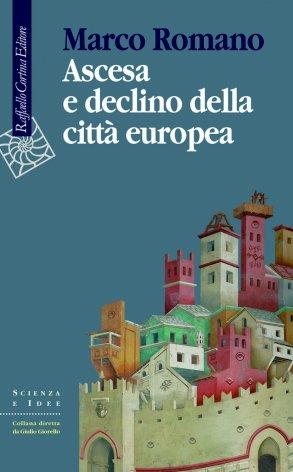 Ascesa e declino della città europea