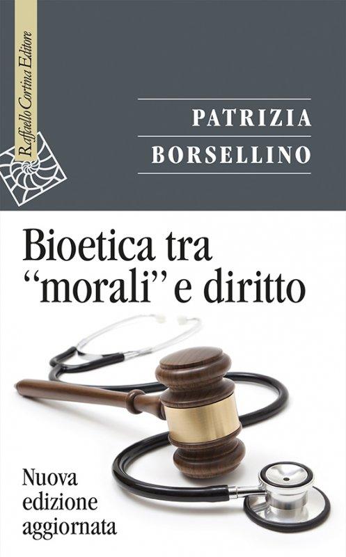"""Bioetica tra """"morali"""" e diritto"""