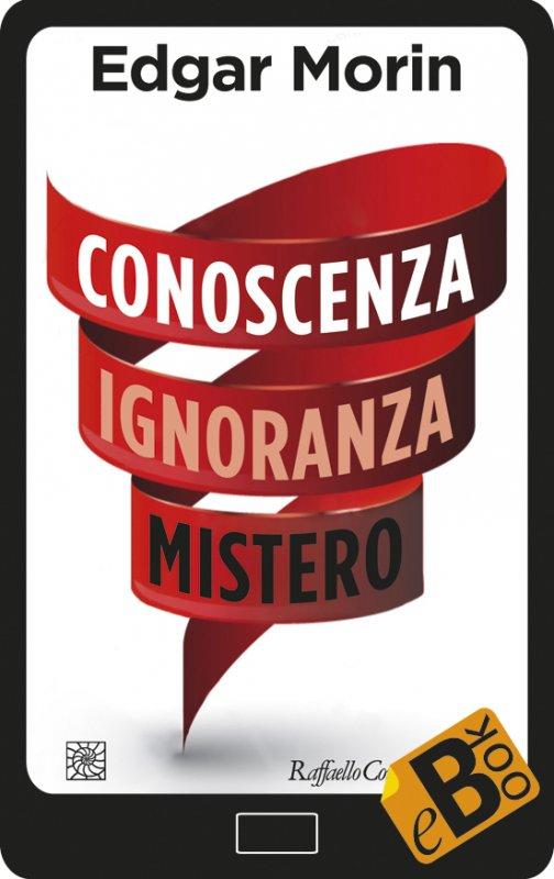Conoscenza  Ignoranza  Mistero