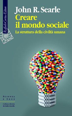 Creare il mondo sociale