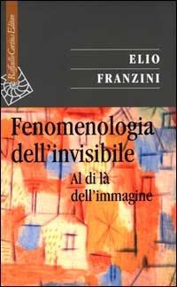 Fenomenologia dell'invisibile