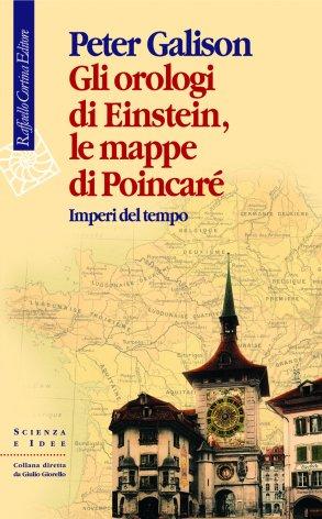 Gli orologi di Einstein, le mappe di Poincaré