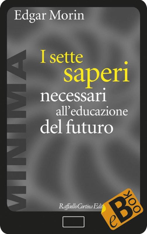 I sette saperi necessari all`educazione del futuro