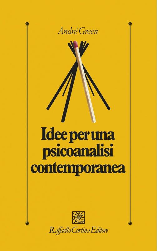 Idee per una psicoanalisi contemporanea