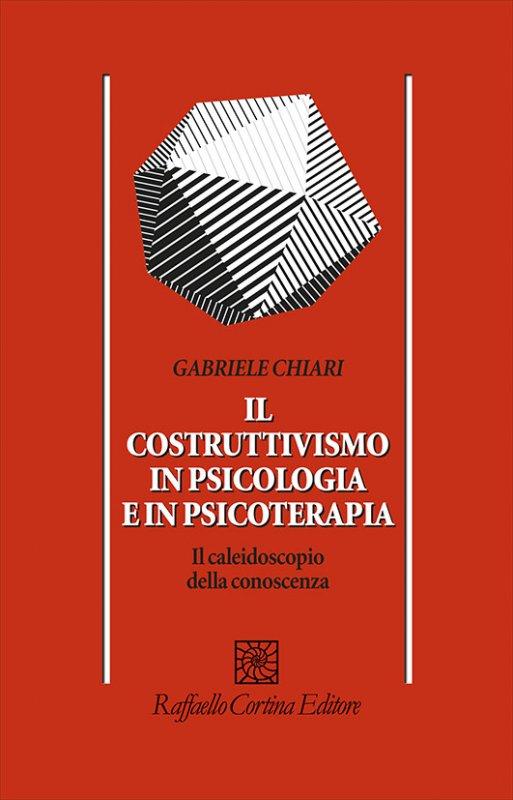Il costruttivismo in psicologia e in psicoterapia