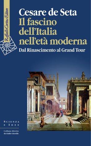 Il fascino dell'Italia nell'età moderna