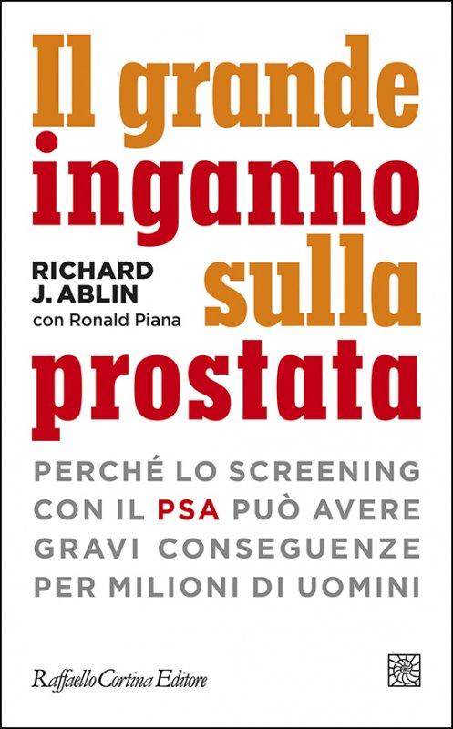 Il grande inganno sulla prostata