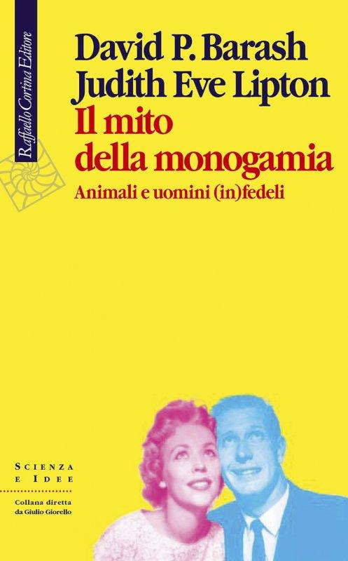 Il mito della monogamia