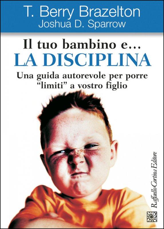 Il tuo bambino e... la disciplina