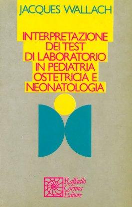 Interpretazione dei test di laboratorio in pediatria, ostetricia e neonatologia