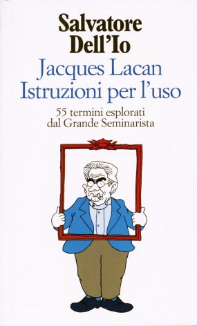 Jacques Lacan. Istruzioni per l'uso