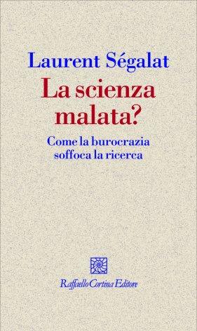La scienza malata?