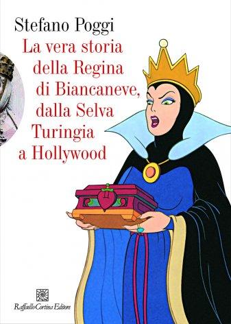 La vera storia della Regina di Biancaneve