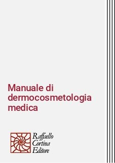 Manuale di dermocosmetologia medica