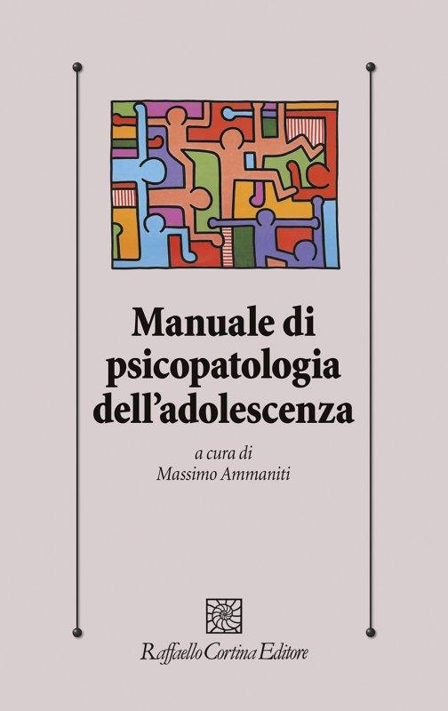 Manuale di psicopatologia dell'adolescenza