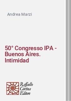 50° Congresso IPA - Buenos Aires. Intimidad