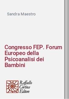 Congresso FEP. Forum Europeo della Psicoanalisi dei Bambini