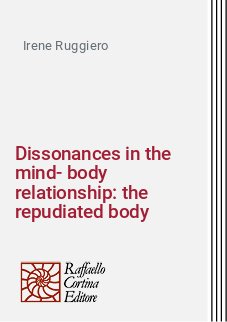 Dissonances in the mind-body relationship: the repudiated body
