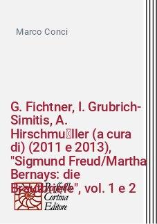 G. Fichtner, I. Grubrich-Simitis, A. Hirschmüller (a cura di) (2011 e 2013),