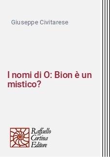 I nomi di O: Bion è un mistico?