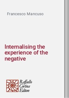 Internalising the experience of the negative