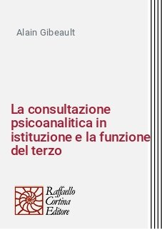 La consultazione psicoanalitica in istituzione e la funzione del terzo