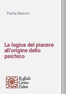 La logica del piacere all'origine dello psichico