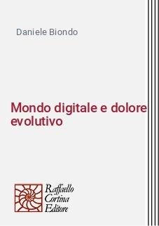 Mondo digitale e dolore evolutivo