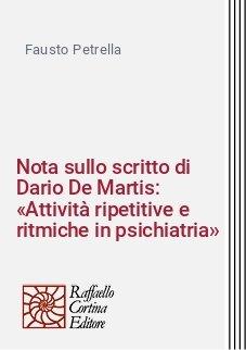 Nota sullo scritto di Dario De Martis: «Attività ripetitive e ritmiche in psichiatria»