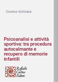 Psicoanalisi e attività sportiva: tra procedura autocalmante e recupero di memorie infantili