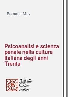 Psicoanalisi e scienza penale nella cultura italiana degli anni Trenta