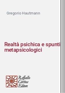 Realtà psichica e spunti metapsicologici