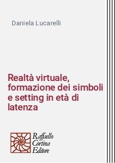 Realtà virtuale, formazione dei simboli e setting in età di latenza