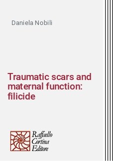 Traumatic scars and maternal function: filicide