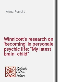 Winnicott's research on 'becoming' in personale psychic life: