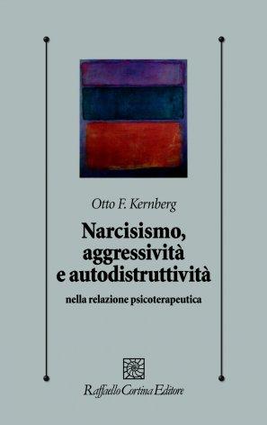 Narcisismo, aggressività e autodistruttività