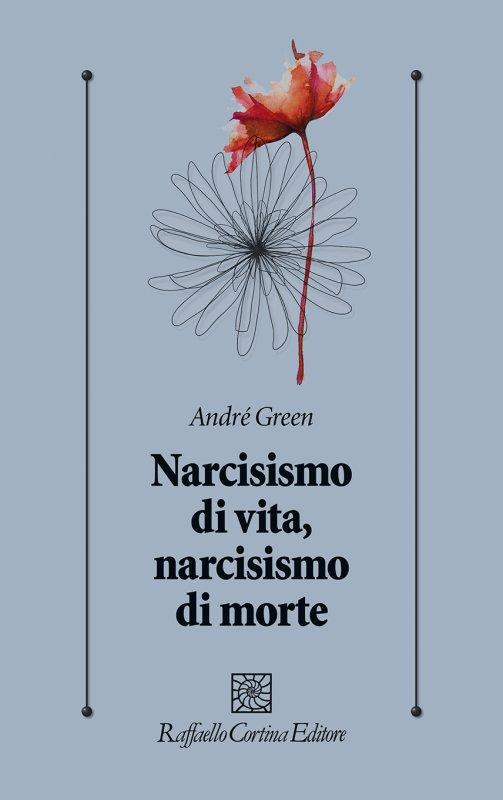 Narcisismo di vita, narcisismo di morte
