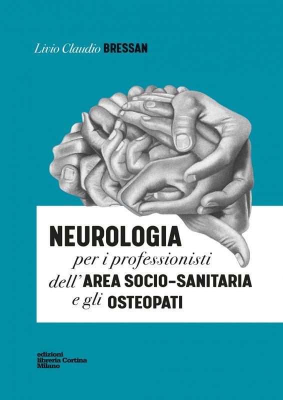 Neurologia per i professionisti dell'area socio-sanitaria e gli osteopati