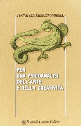 Per una psicoanalisi dell'arte e della creatività