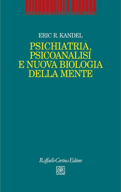 Psichiatria Psicoanalisi e Nuova Biologia della Mente