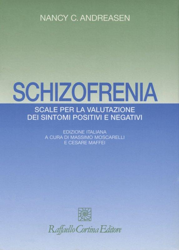 Schizofrenia - Scale per la valutazione dei sintomi positivi e negativi
