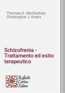 Schizofrenia - Trattamento ed esito terapeutico
