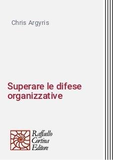 Superare le difese organizzative