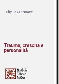 Trauma, crescita e personalità