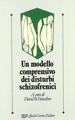 Un modello comprensivo dei disturbi schizofrenici