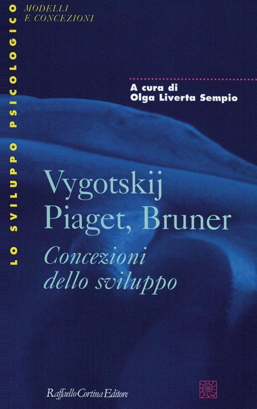 Vygotskij, Piaget, Bruner