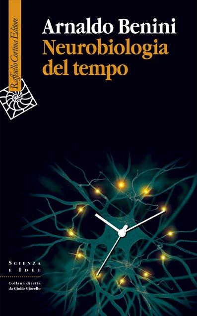 http://media.raffaellocortina.it/copertine//raffaello-cortina-editore/neurobiologia-del-tempo-2534.jpg